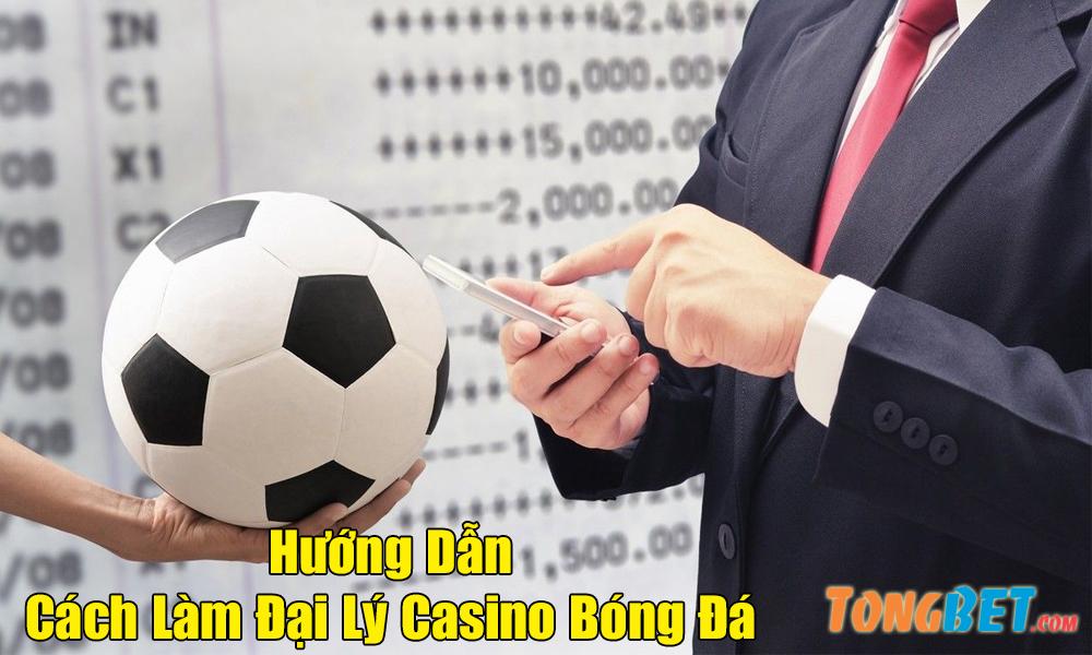 Cách đăng ký đại lý casino bóng đá